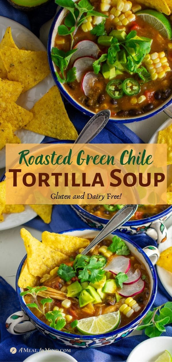 roasted green chile tortilla soup