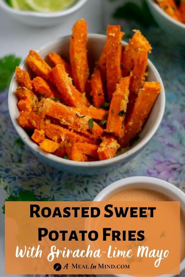 Roasted Sweet Potato Fries with Sriracha Lime Mayo pinterest image